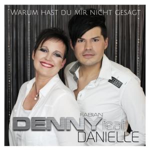 Warum hast du mir nicht gesagt - Denny Fabian feat. Danielle