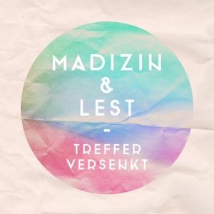 Treffer versenkt - Madizin & Lest