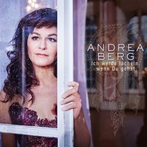 Ich werde lächeln, wenn Du gehst - Andrea Berg