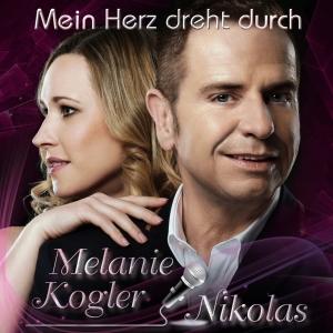 Mein Herz dreht durch - Melanie Kogler & Nikolas