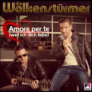 Amore per te (weil ich dich liebe) - Die Wolkenstürmer