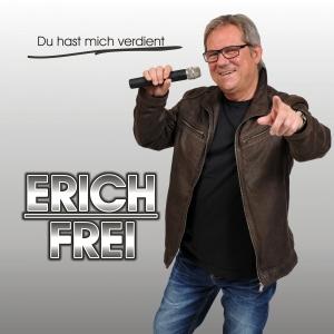 Du hast mich verdient - Erich Frei