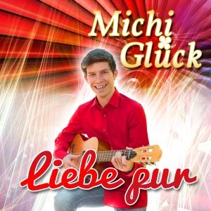 Liebe pur - Michi Glück