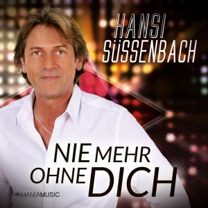 Nie mehr ohne Dich - Hansi Süssenbach