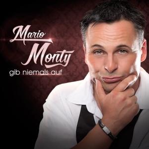 Gib niemals auf - Mario Monty