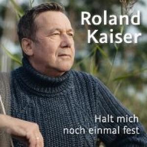 Halt mich noch einmal fest - Roland Kaiser