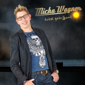 Total geträumt - Micha Wagner
