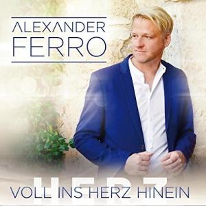 Voll ins Herz hinein - Alexander Ferro