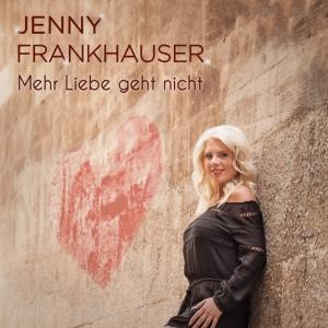 Mehr Liebe geht nicht - Jenny Frankhauser