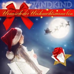 Wenn ich der Weihnachtsmann bin - Windkind