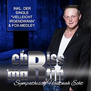 Sympathisch Hautnah Echt - Chriss Martin