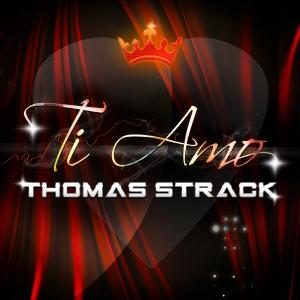 Ti Amo - Thomas Strack