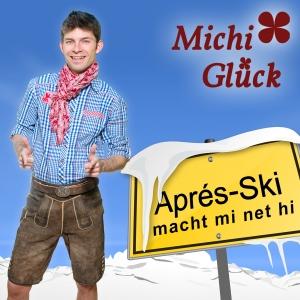 Apres Ski macht mi net hi - Michi Glück