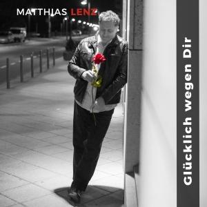 Glücklich wegen Dir - Matthias Lenz