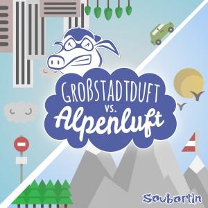 Großstadtduft vs. Alpenluft - Saubartln
