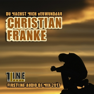 Du machst mich so verwundbar - Christian Franke