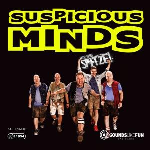 Suspicious Minds - WIR SIND SPITZE!