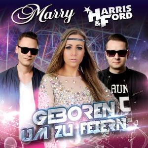 Geboren um zu feiern - Marry, Harris & Ford