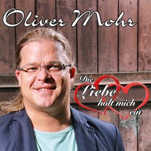 Die Liebe holt mich ein - Oliver Mohr
