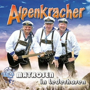 Alpenkracher - Matrosen in Lederhosen
