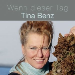 Wenn dieser Tag - Tina Benz
