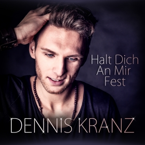 Halt Dich an mir fest - Dennis Kranz