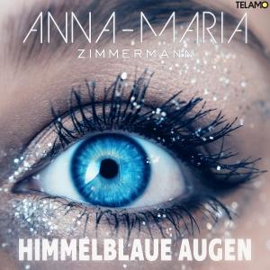 Himmelblaue Augen - Anna-Maria Zimmermann