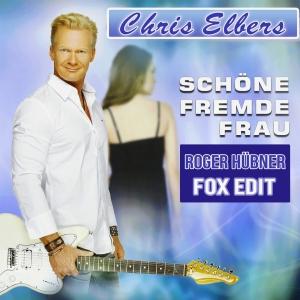 Schöne fremde Frau (Roger Hübner Fox Edit) - Chris Elbers