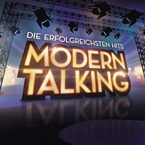 Die erfolgreichsten Hits (Remastered) - Modern Talking