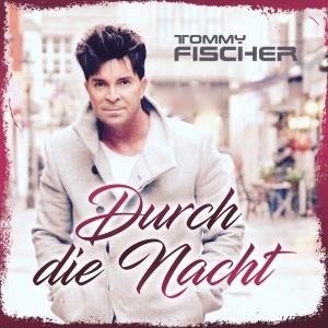 Durch die Nacht - Tommy Fischer