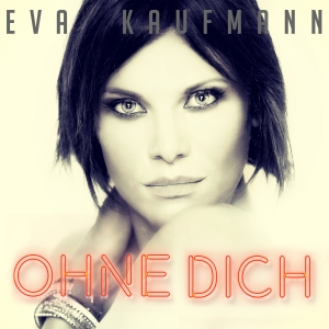 Ohne Dich - Eva Kaufmann