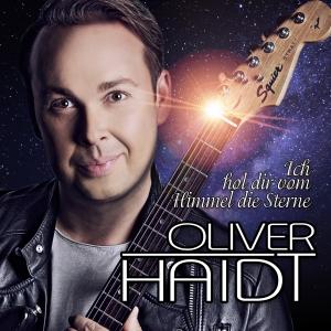 Ich hol Dir vom Himmel die Sterne - Oliver Haidt