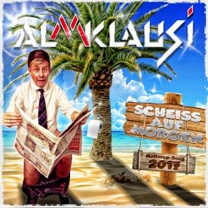Scheiss auf Morgen (Mallorca-Song 2017) - Almklausi