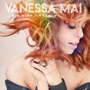 Und wenn ich träum - Vanessa Mai