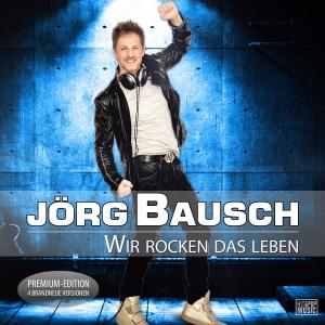 Wir rocken das Leben (DJ-Version) - Jörg Bausch