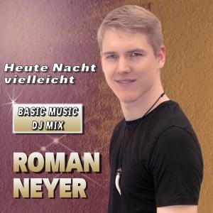 Heute Nacht vielleicht - Roman Neyer
