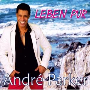 Leben pur - Andre Parker