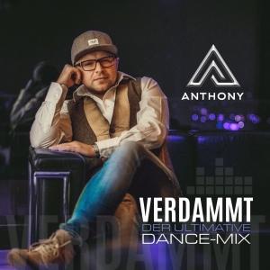 Verdammt (Dance Mix 2017) - Anthony