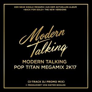 POP TITAN MEGAMIX 2K17 (3-Track DJ Promo Mix) - Modern Talking