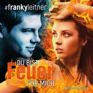 Du bist Feuer für mich - Franky Leitner