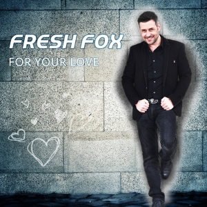 For your love - FRESH FOX