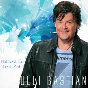 Hättest Du heut Zeit - Ulli Bastian