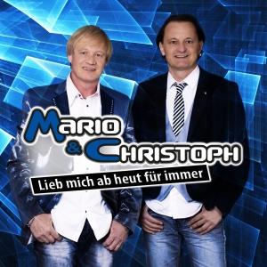Lieb mich ab heut für immer - Mario & Christoph