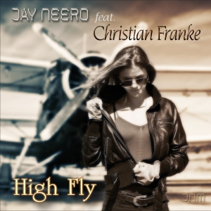 High Fly (JN vs. MB Mix) - Jay Neero feat. Christian Franke
