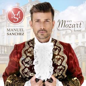 Wer Mozart kennt - Manuel Sanchez