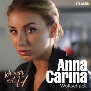 Ich war erst 17 (Remix) - Anna-Carina Woitschack