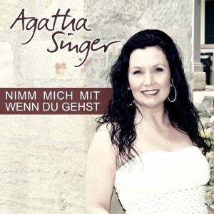 Nimm mich mit, wenn du gehst - Agatha Singer