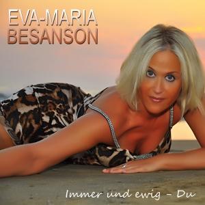 Immer und ewig - Du - Eva-Maria Besanson