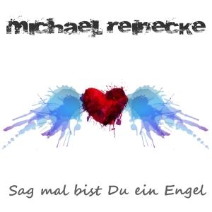 Sag mal bist Du ein Engel - Michael Reinecke