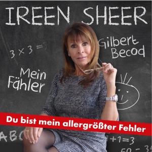Du bist mein allergrößter Fehler - Ireen Sheer